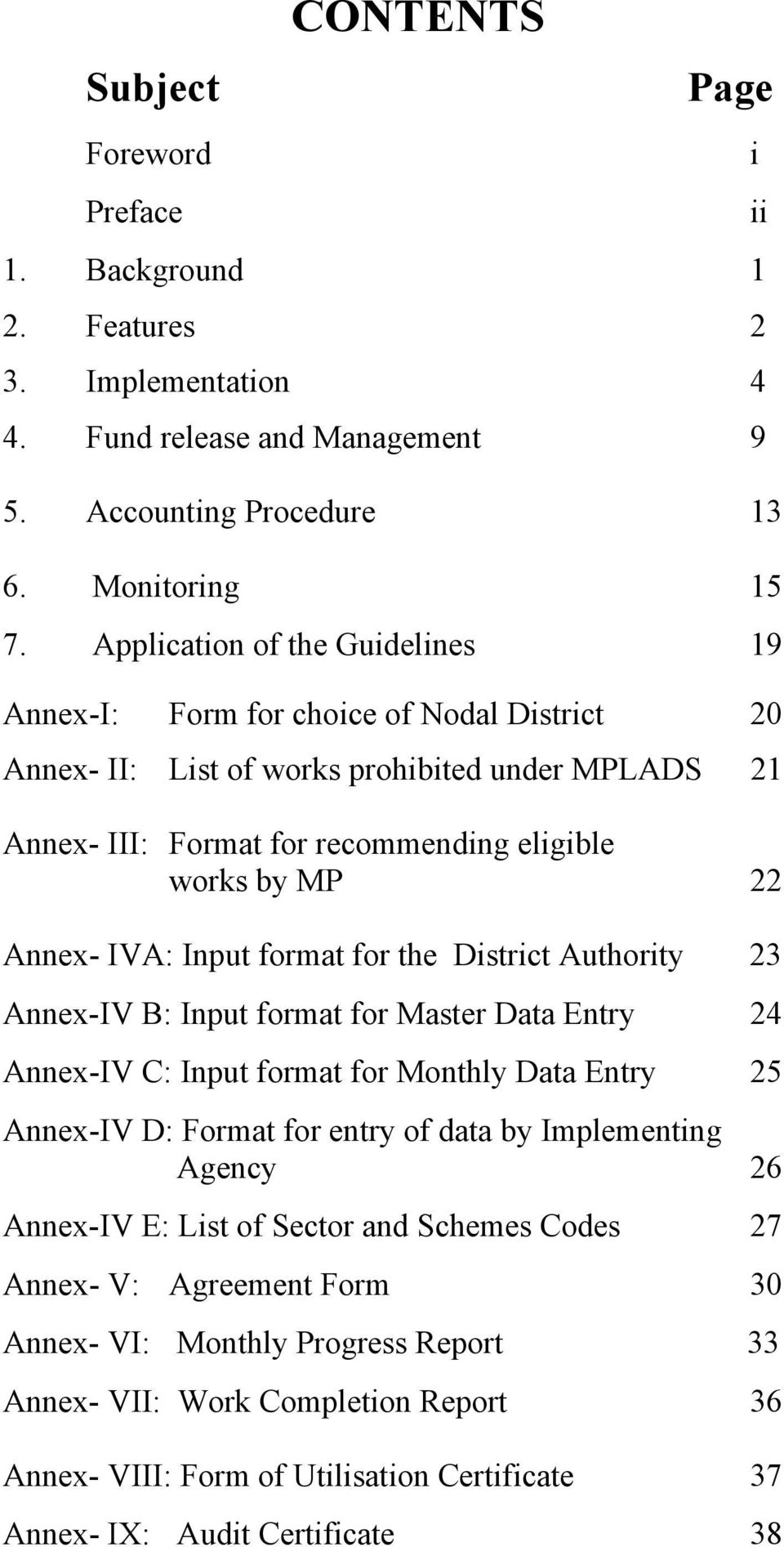 IVA: Input format for the District Authority 23 Annex-IV B: Input format for Master Data Entry 24 Annex-IV C: Input format for Monthly Data Entry 25 Annex-IV D: Format for entry of data by