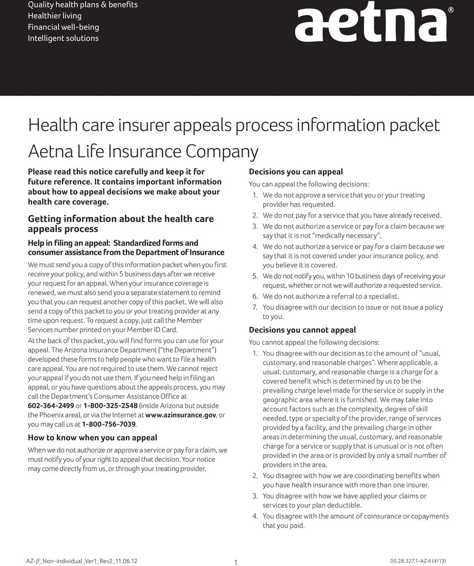 Getting information about the health care appeals process Help in filing an appeal: Standardized forms and consumer assistance from the Department of Insurance We must send you a copy of this