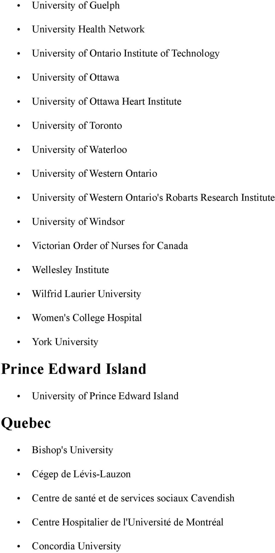 Nurses for Canada Wellesley Institute Wilfrid Laurier University Women's College Hospital York University Prince Edward Island University of Prince Edward Island