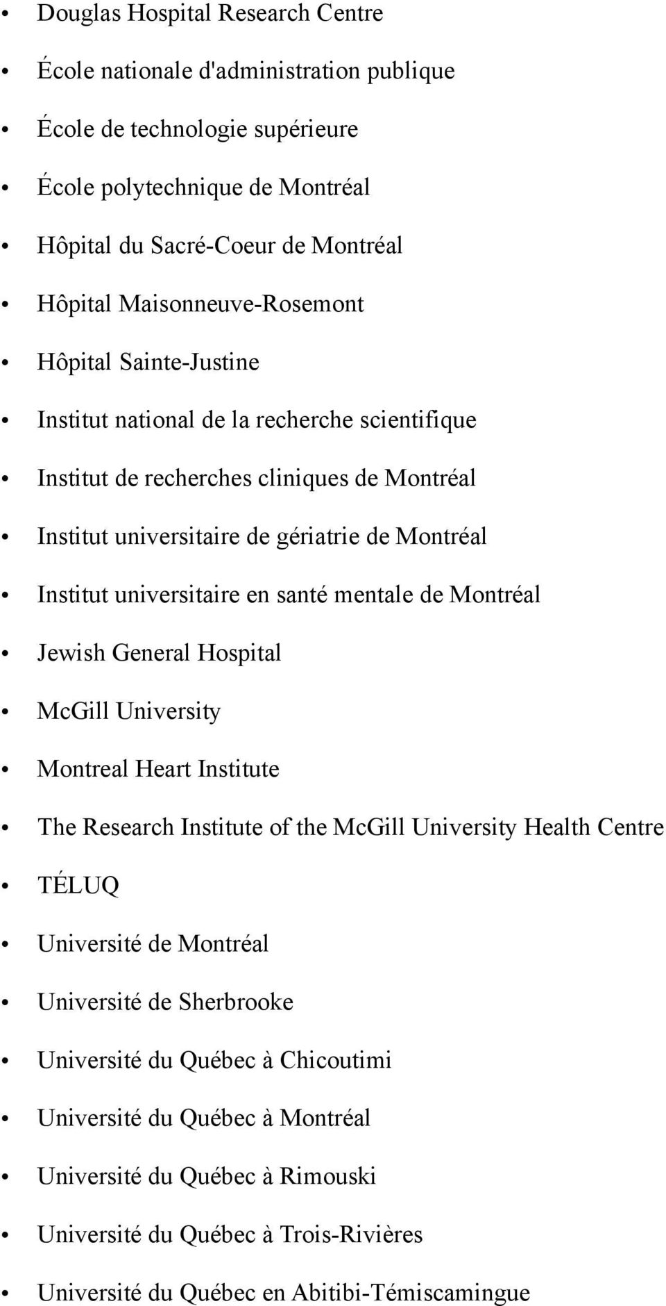 universitaire en santé mentale de Montréal Jewish General Hospital McGill University Montreal Heart Institute The Research Institute of the McGill University Health Centre TÉLUQ Université de