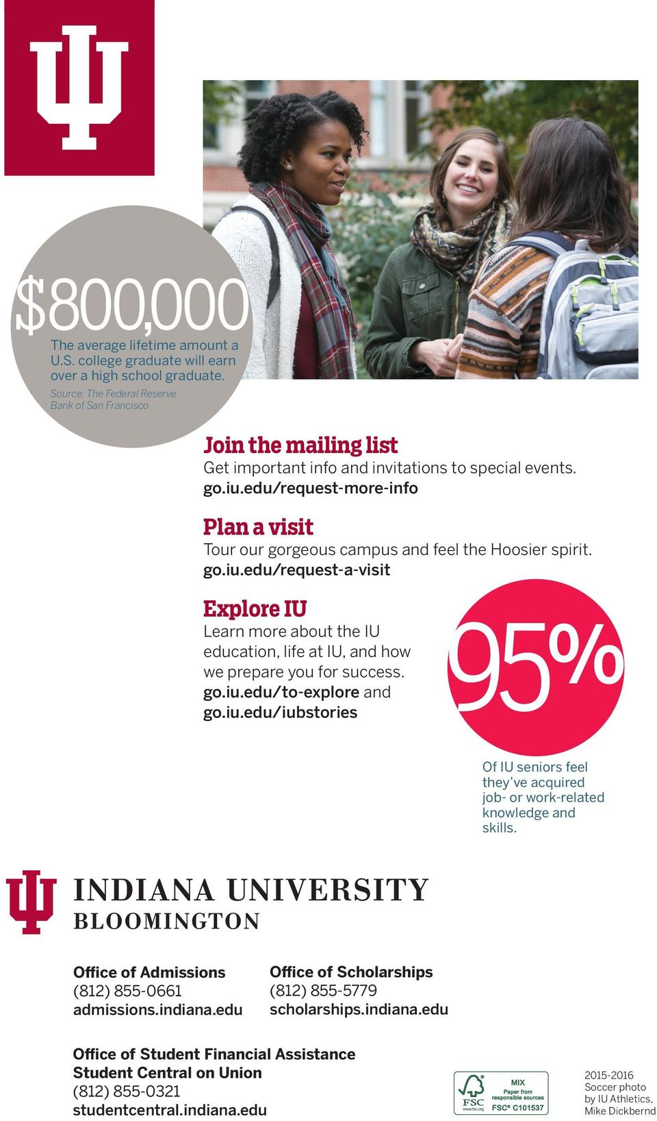 edu/request-more-info Plan a visit Tour our gorgeous campus and feel the Hoosier spirit. go.iu.