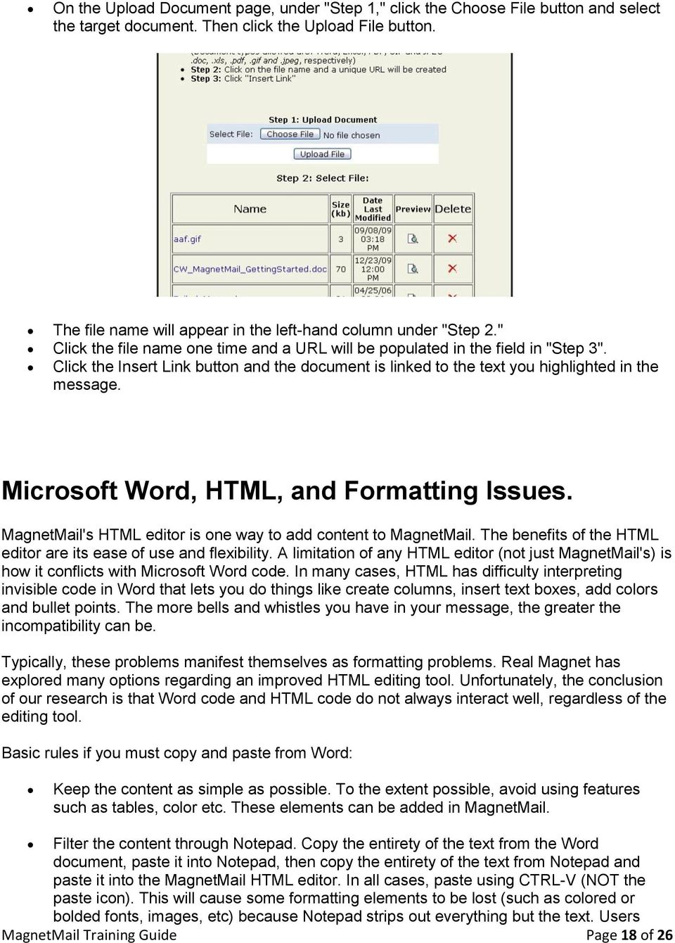 Click the Insert Link button and the document is linked to the text you highlighted in the message. Microsoft Word, HTML, and Formatting Issues.