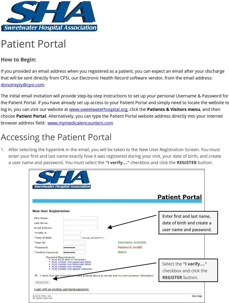 The initial email invitation will provide step-by-step instructions to set up your personal Username & Password for the Patient Portal.