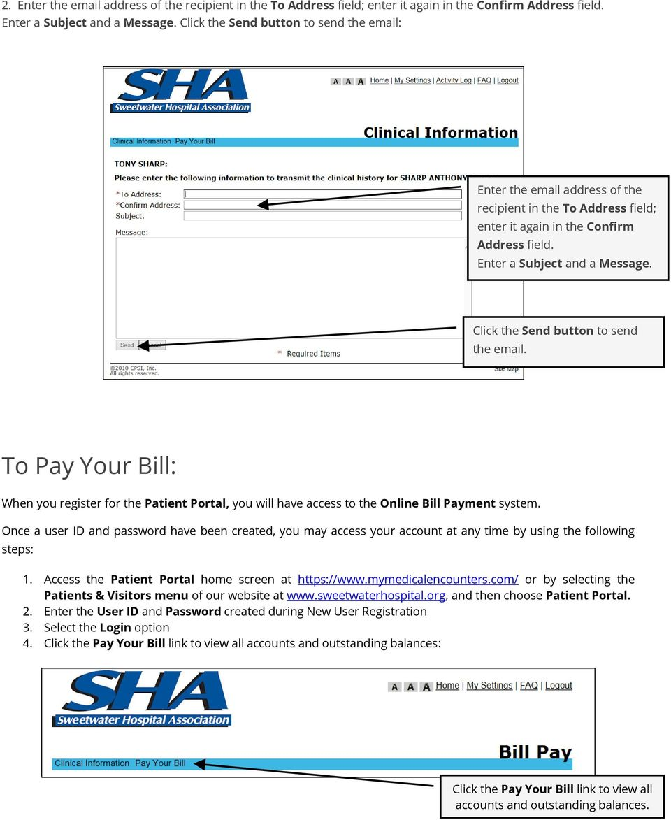 the Send button to send the email. To Pay Your Bill: When you register for the Patient Portal, you will have access to the Online Bill Payment system.