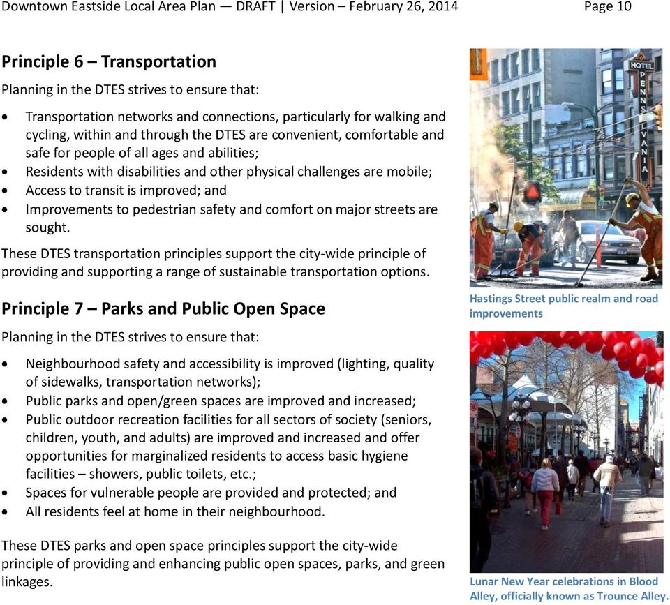 Access to transit is improved; and Improvements to pedestrian safety and comfort on major streets are sought.