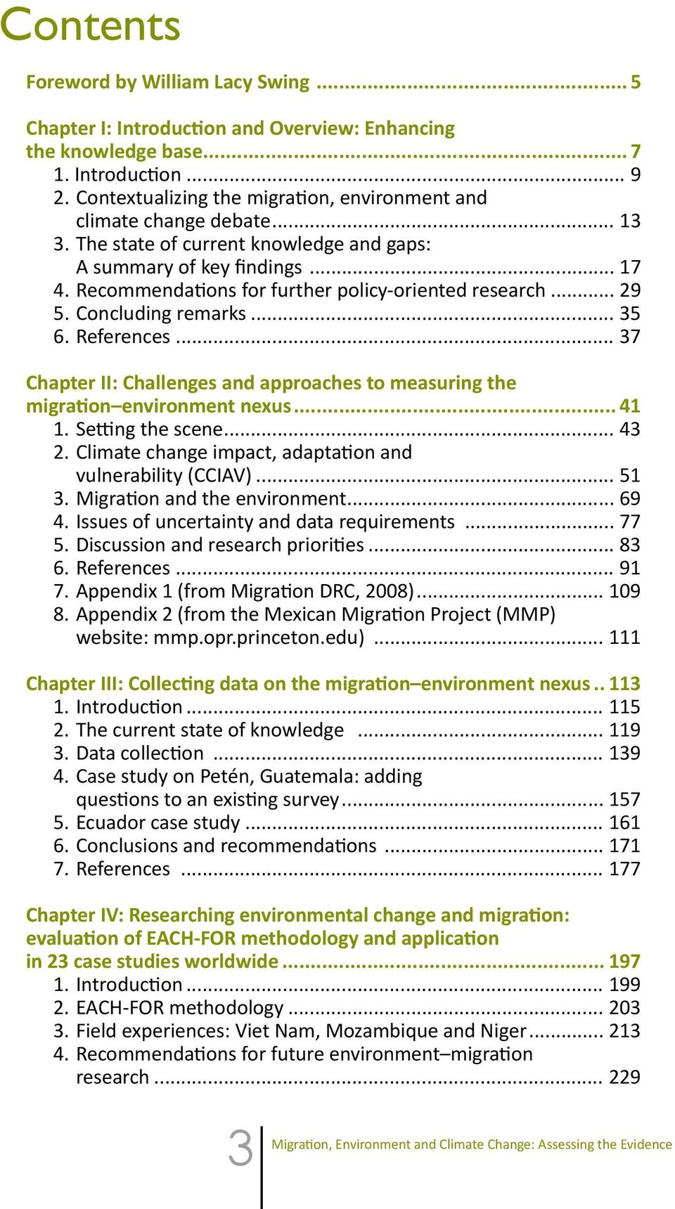Recommendations for further policy-oriented research... 29 5. Concluding remarks... 35 6. References... 37 Chapter II: Challenges and approaches to measuring the migration environment nexus... 41 1.