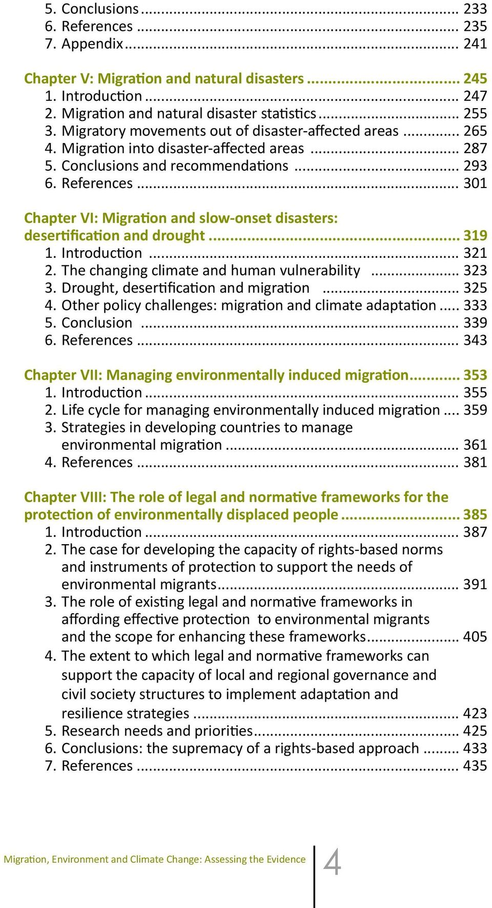 .. 301 Chapter VI: Migration and slow-onset disasters: desertification and drought... 319 1. Introduction... 321 2. The changing climate and human vulnerability... 323 3.