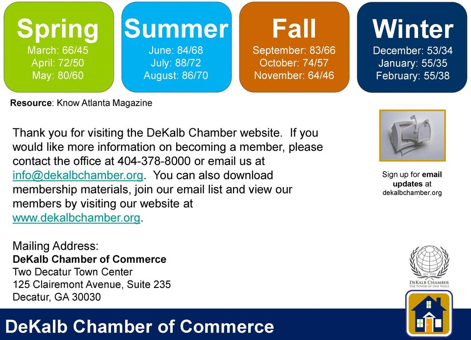 If you would like more information on becoming a member, please contact the office at 404-378-8000 or email us at info@dekalbchamber.org.