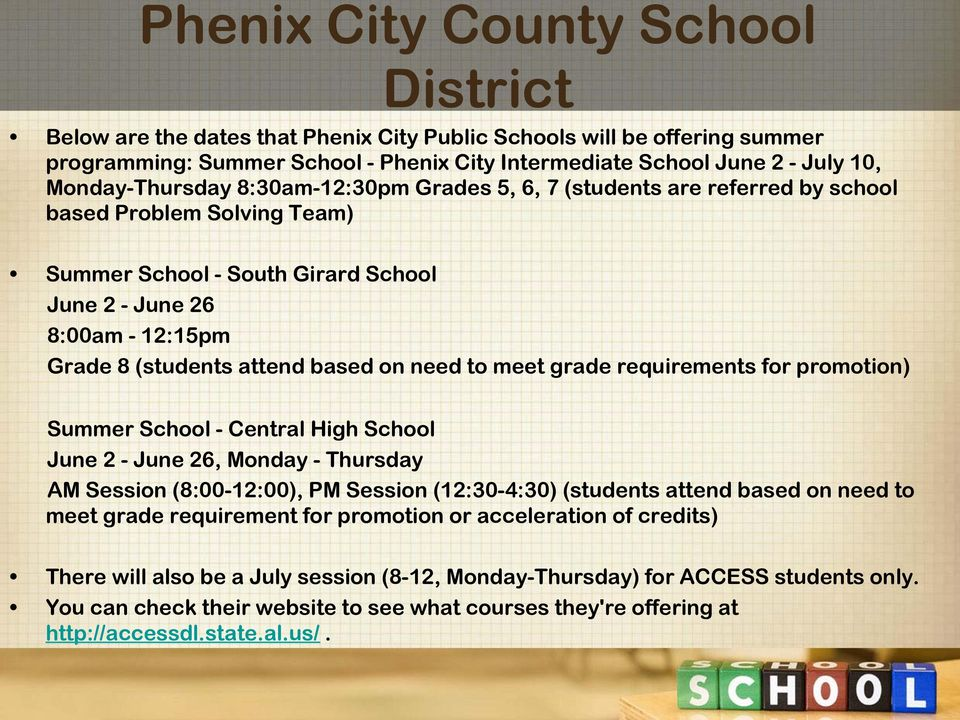 attend based on need to meet grade requirements for promotion) Summer School - Central High School June 2 - June 26, Monday - Thursday AM Session (8:00-12:00), PM Session (12:30-4:30) (students