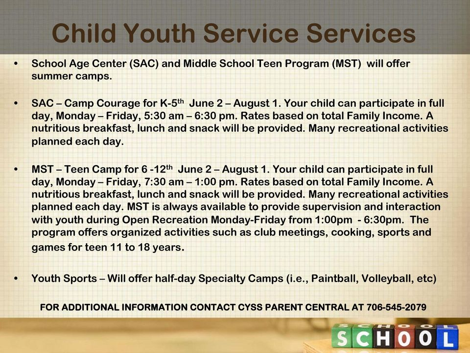 Many recreational activities planned each day. MST Teen Camp for 6-12 th June 2 August 1. Your child can participate in full day, Monday Friday, 7:30 am 1:00 pm. Rates based on total Family Income.