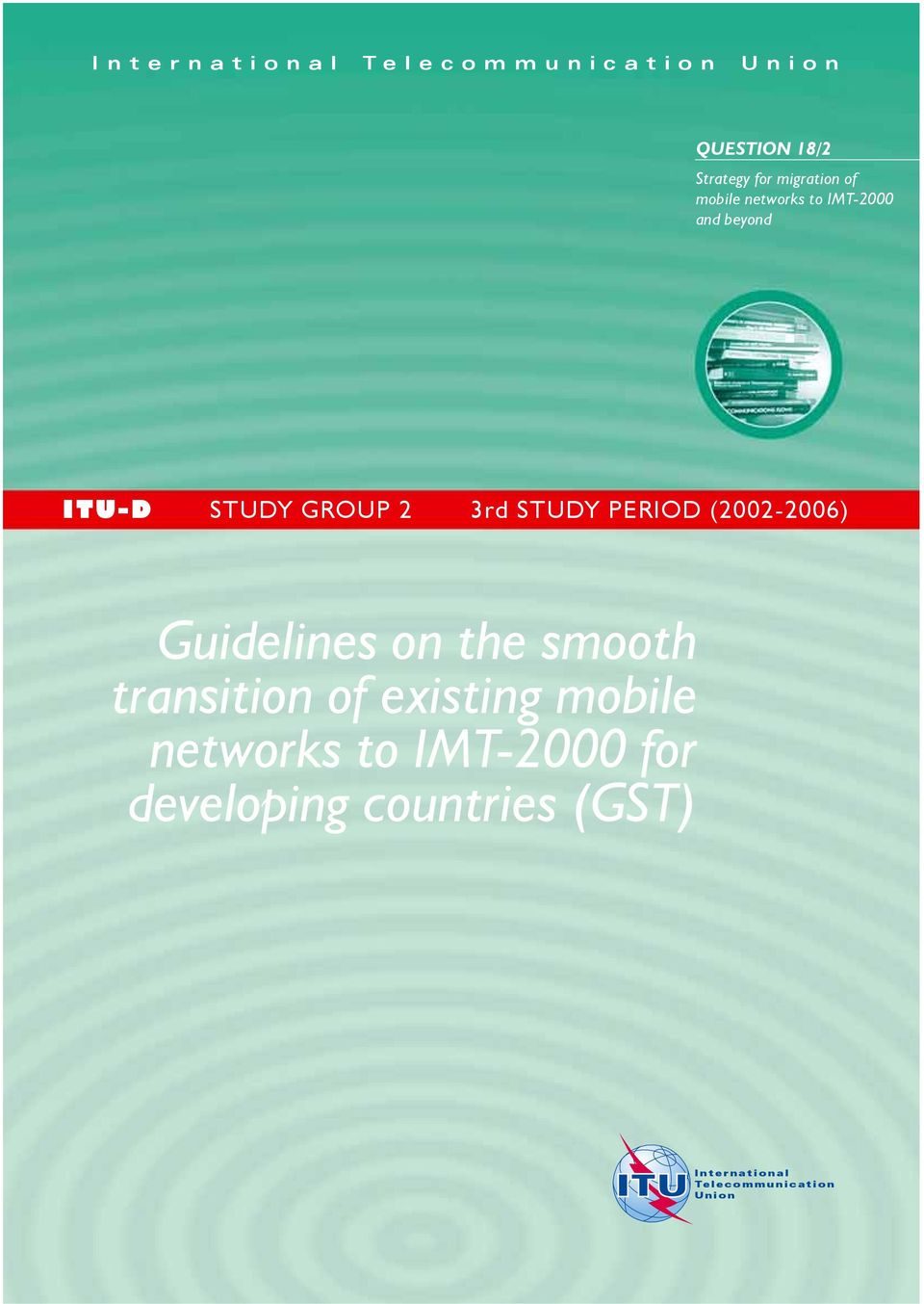 (2002-2006) Guidelines on the smooth transition of existing mobile networks