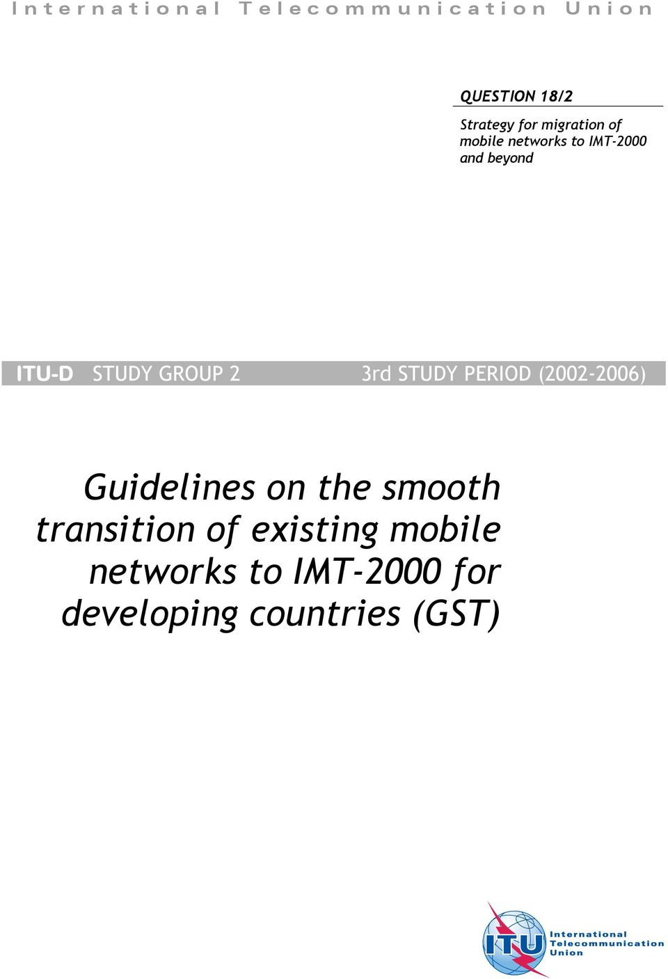 GROUP 2 3rd STUDY PERIOD (2002-2006) Guidelines on the smooth