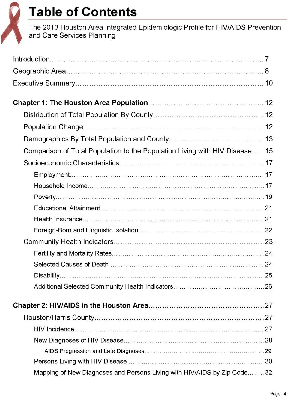 . 13 Comparison of Total Population to the Population Living with HIV Disease... 15 Socioeconomic Characteristics.. 17 Employment. 17 Household Income.. 17 Poverty.. 19 Educational Attainment.