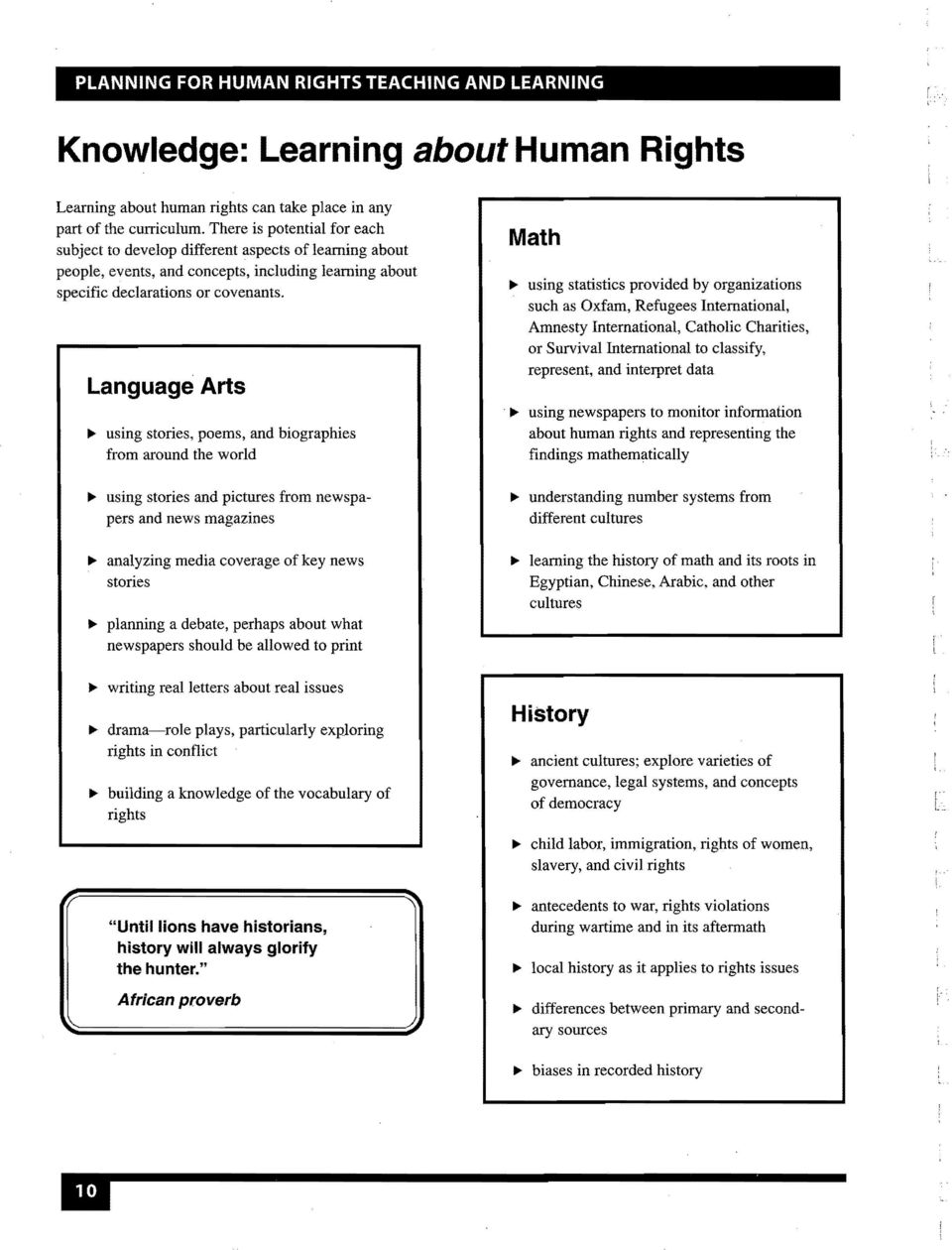 "Language Arts """" using stories, poems, and biographies from around the world """" using stories and pictures from newspapers and news magazines """" analyzing media coverage of key news stories """""