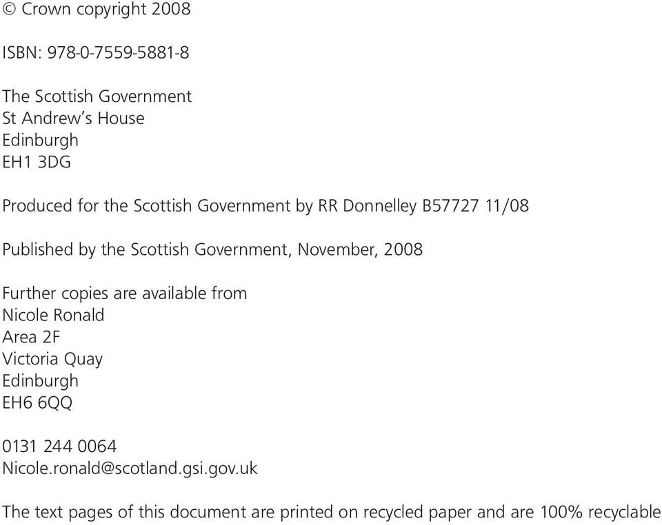 November, 2008 Further copies are available from Nicole Ronald Area 2F Victoria Quay Edinburgh EH6 6QQ 0131 244