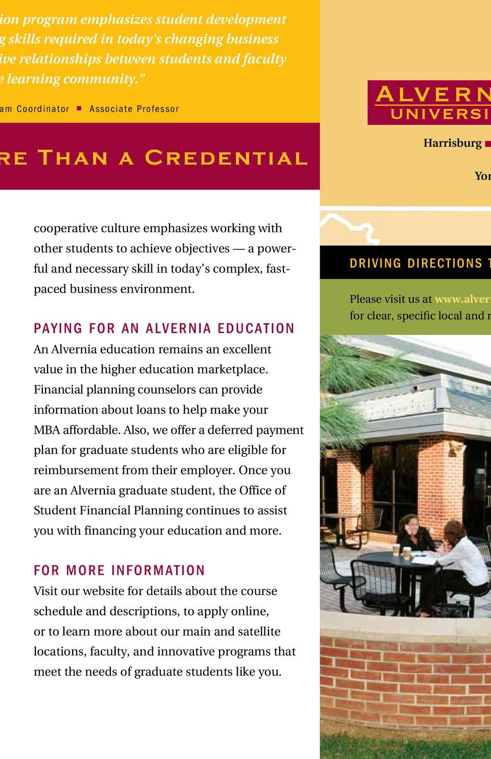 complex, fastpaced business environment. PAYING FOR AN ALVERNIA EDUCATION An Alvernia education remains an excellent value in the higher education marketplace.