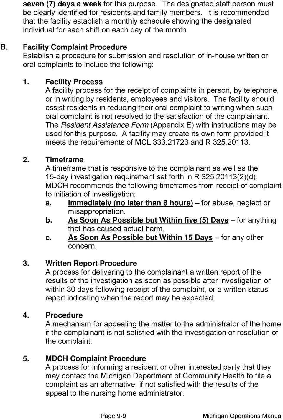 Facility Complaint Procedure Establish a procedure for submission and resolution of in-house written or oral complaints to include the following: 1.