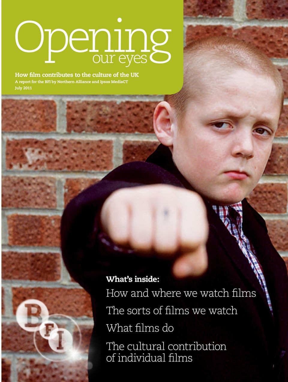 2011 What s inside: How and where we watch films The sorts of