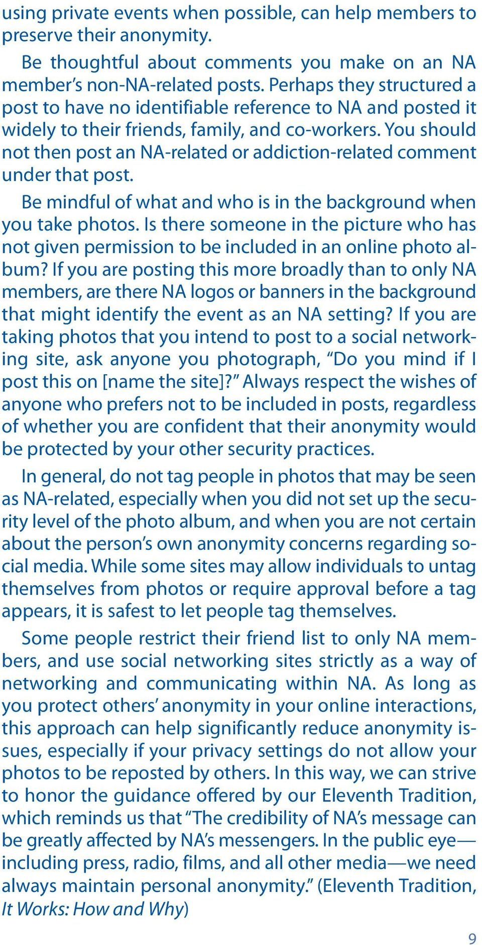 You should not then post an NA-related or addiction-related comment under that post. Be mindful of what and who is in the background when you take photos.
