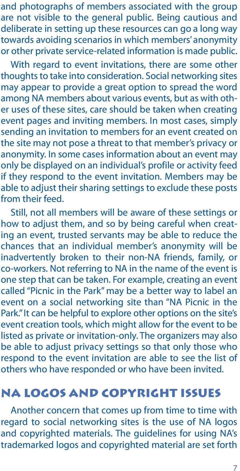 With regard to event invitations, there are some other thoughts to take into consideration.