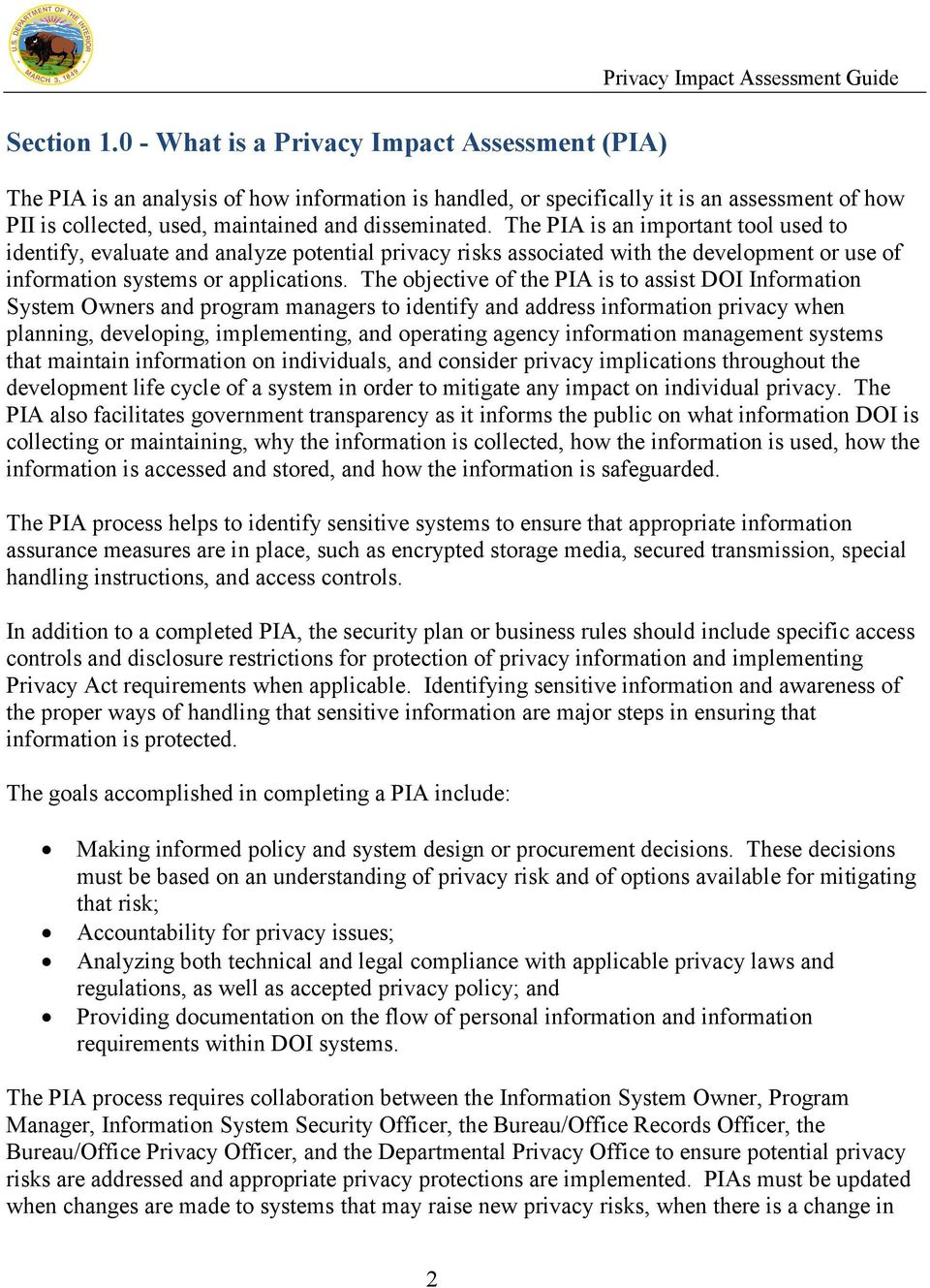 maintained and disseminated. The PIA is an important tool used to identify, evaluate and analyze potential privacy risks associated with the development or use of information systems or applications.