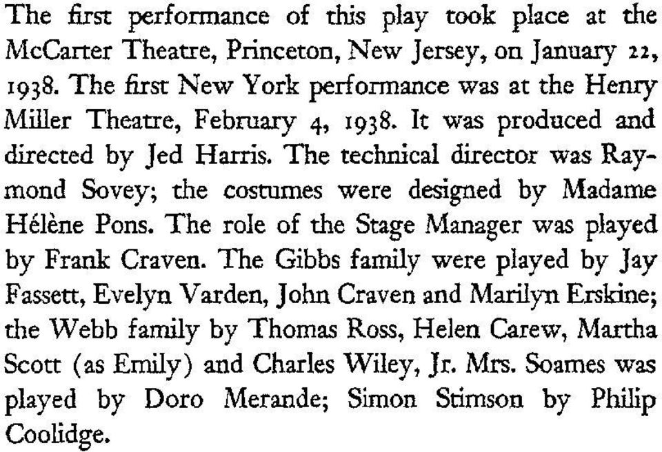 The technical director was Raymond Sovey; the costumes were designed by Madame Helene Pons. The role of the Stage Manager was played by Frank Craven.