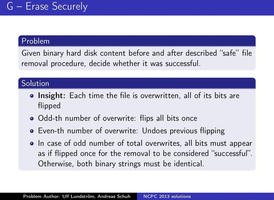 Solution Insight: Each time the file is overwritten, all of its bits are flipped Odd-th number of overwrite: flips all bits once