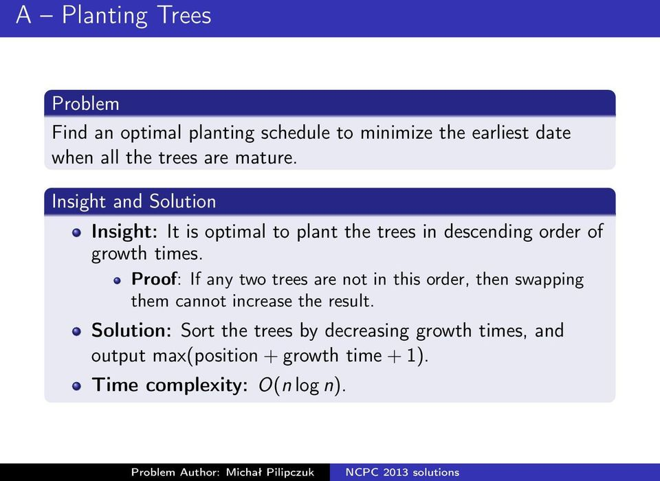Proof: If any two trees are not in this order, then swapping them cannot increase the result.