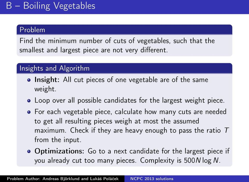 For each vegetable piece, calculate how many cuts are needed to get all resulting pieces weigh at most the assumed maximum.