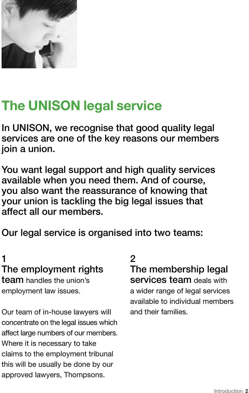 And of course, you also want the reassurance of knowing that your union is tackling the big legal issues that affect all our members.
