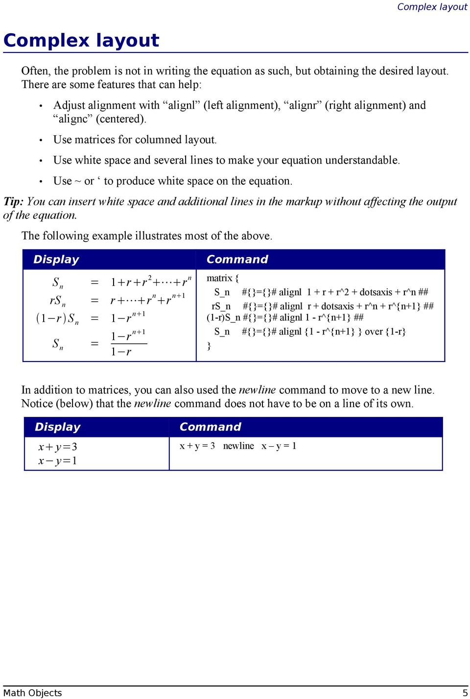Use white space and several lines to make your equation understandable. Use ~ or to produce white space on the equation.