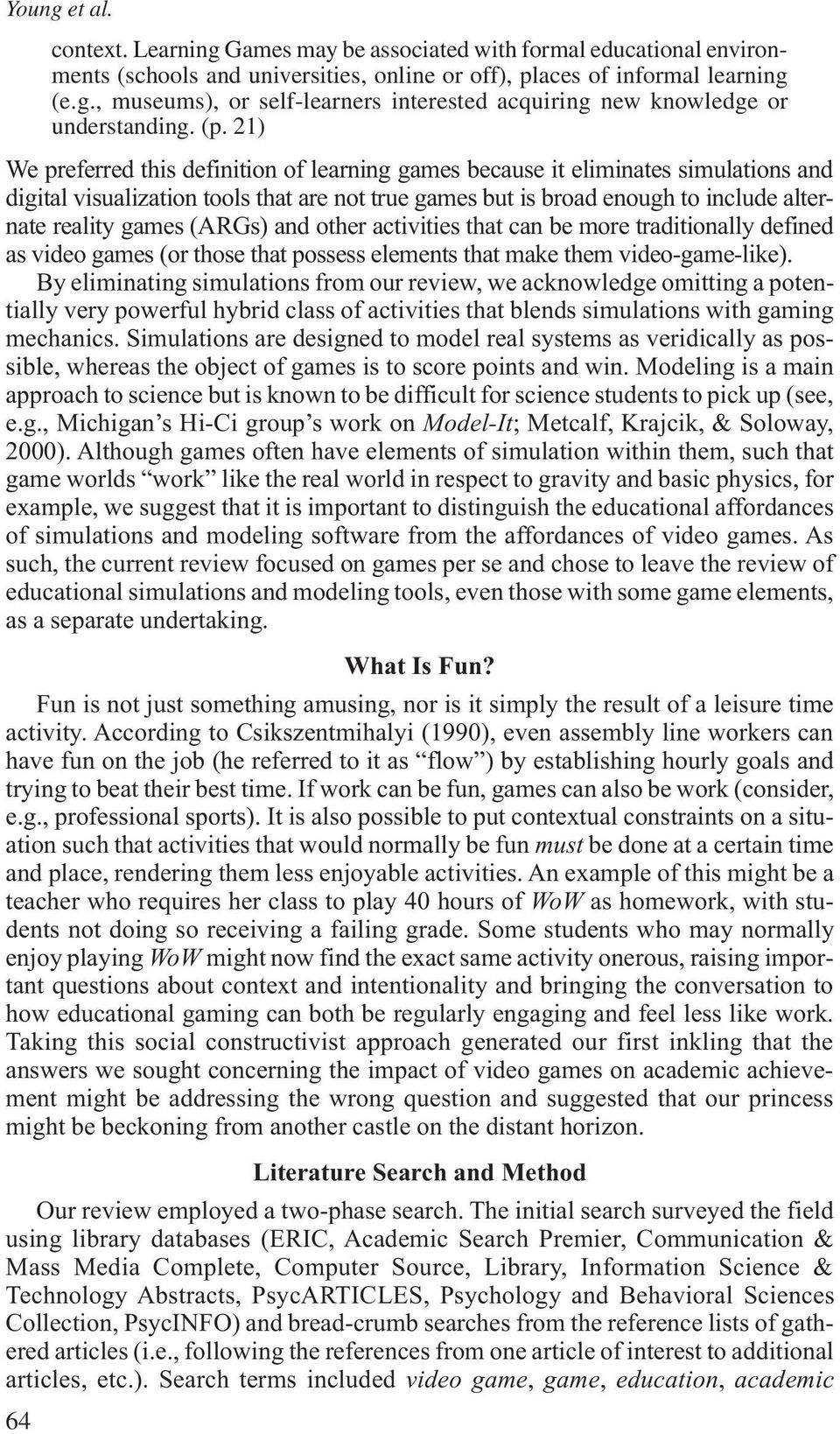 (ARGs) and other activities that can be more traditionally defined as video games (or those that possess elements that make them video-game-like).