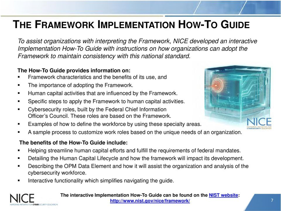 The How-To Guide provides information on: Framework characteristics and the benefits of its use, and The importance of adopting the Framework.