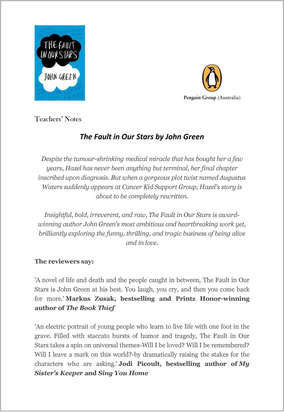Insightful, bold, irreverent, and raw, The Fault in Our Stars is awardwinning author John Green's most ambitious and heartbreaking work yet, brilliantly exploring the funny, thrilling, and tragic