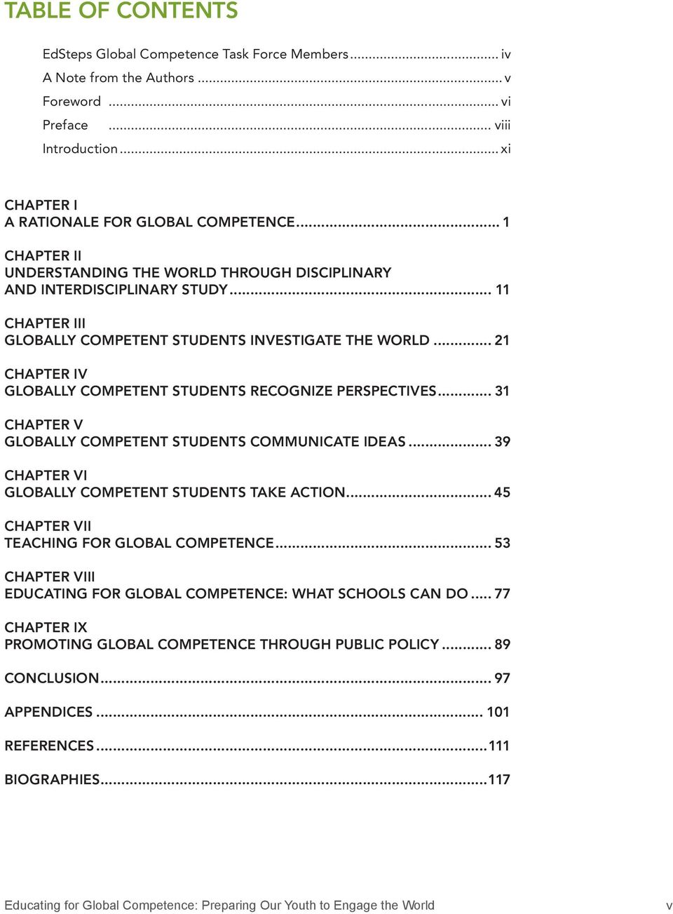 .. 21 Chapter IV globally CompeTenT students recognize perspectives... 31 Chapter V globally CompeTenT students CommunICaTe Ideas... 39 Chapter VI globally CompeTenT students Take action.