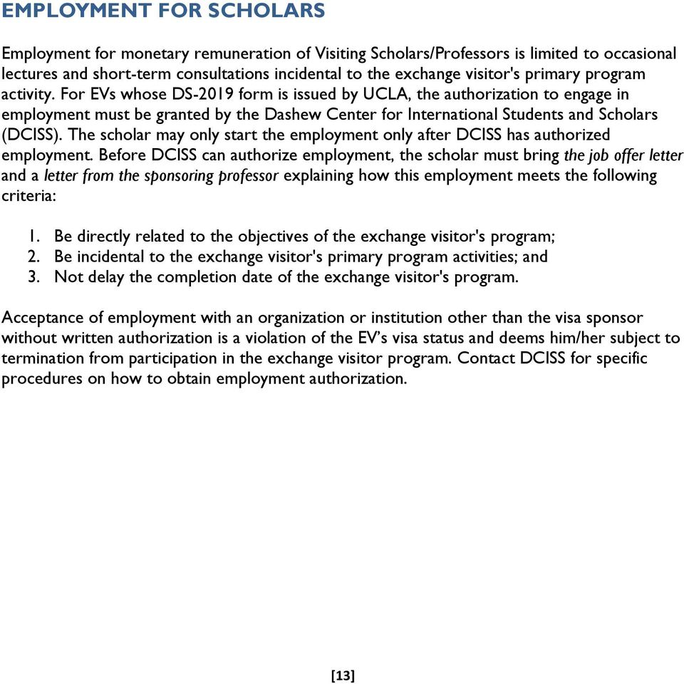 The scholar may only start the employment only after DCISS has authorized employment.