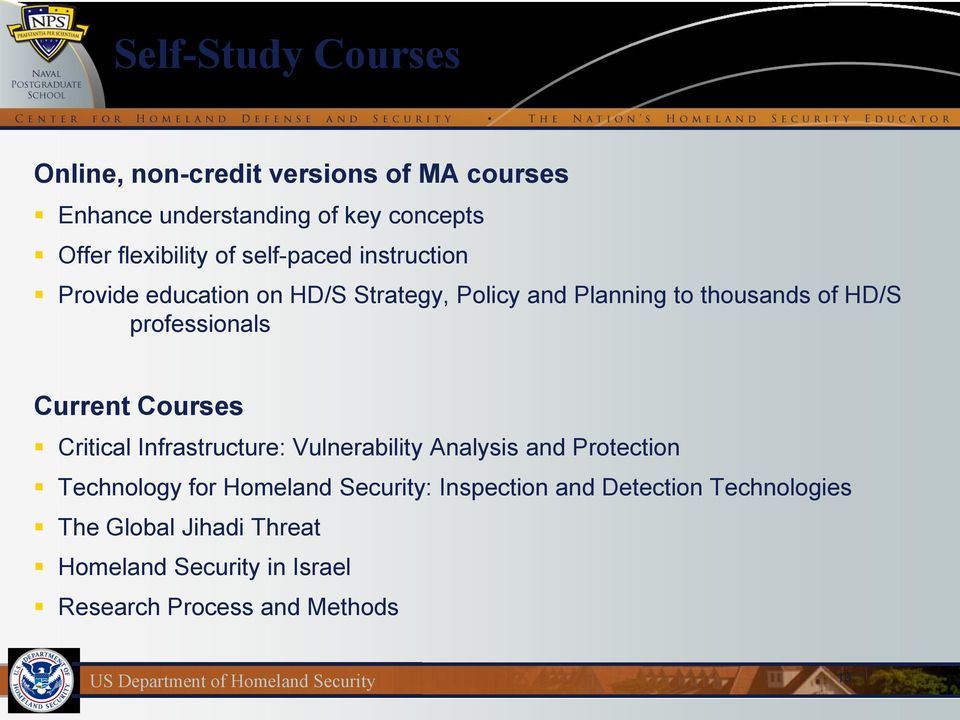 Current Courses Critical Infrastructure: Vulnerability Analysis and Protection Technology for Homeland Security: