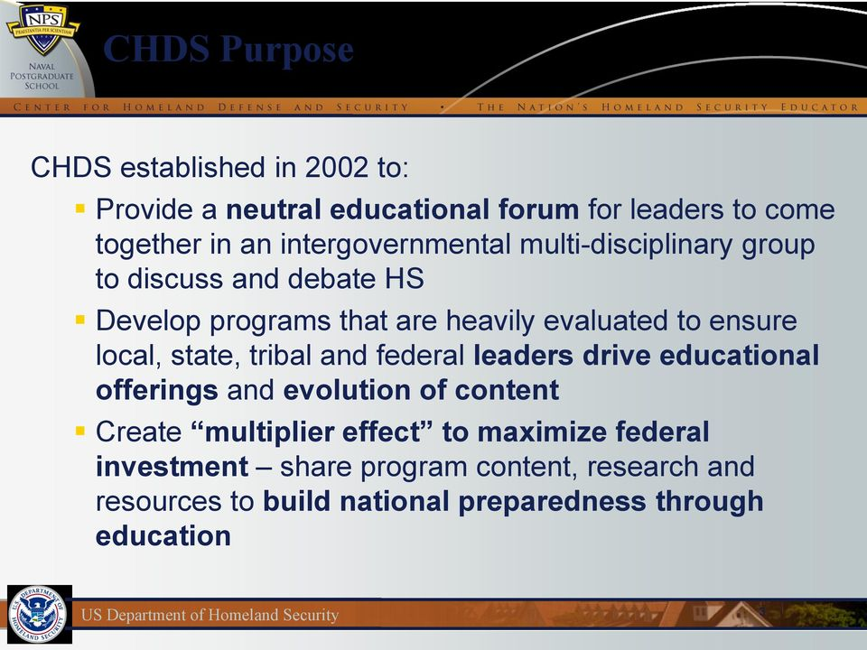 ensure local, state, tribal and federal leaders drive educational offerings and evolution of content Create multiplier