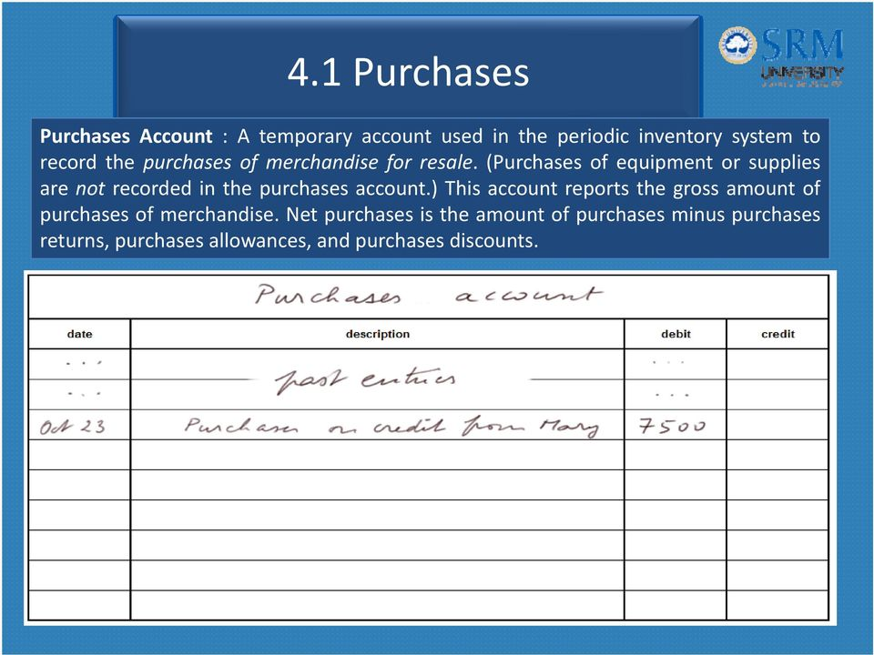 (Purchases of equipment or supplies are not recorded in the purchases account.