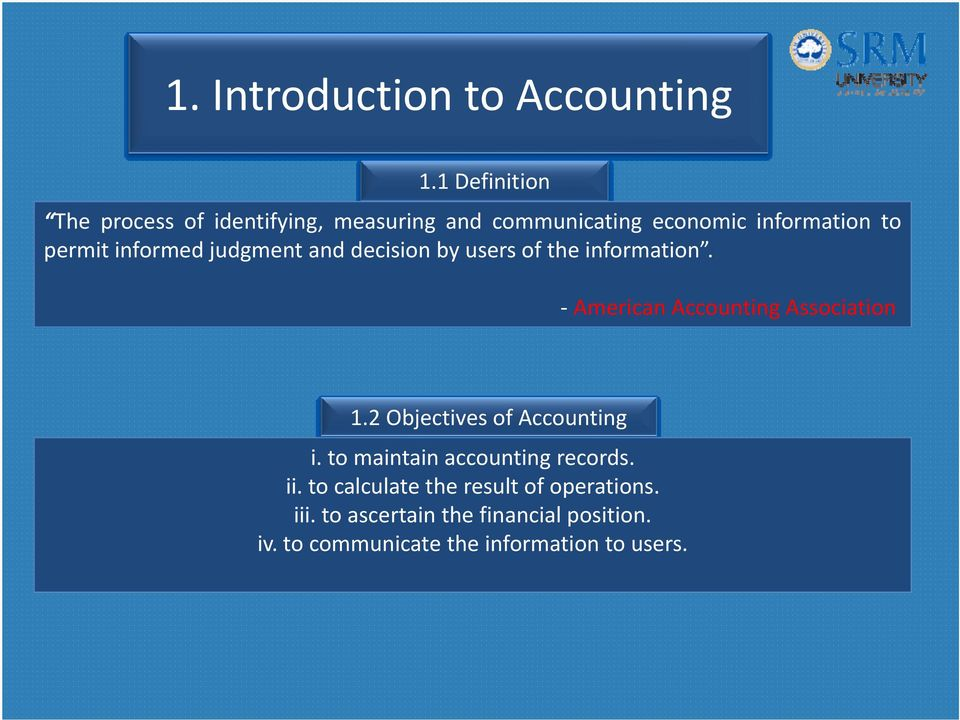 informed judgment and decision by users of the information. American Accounting Association 1.