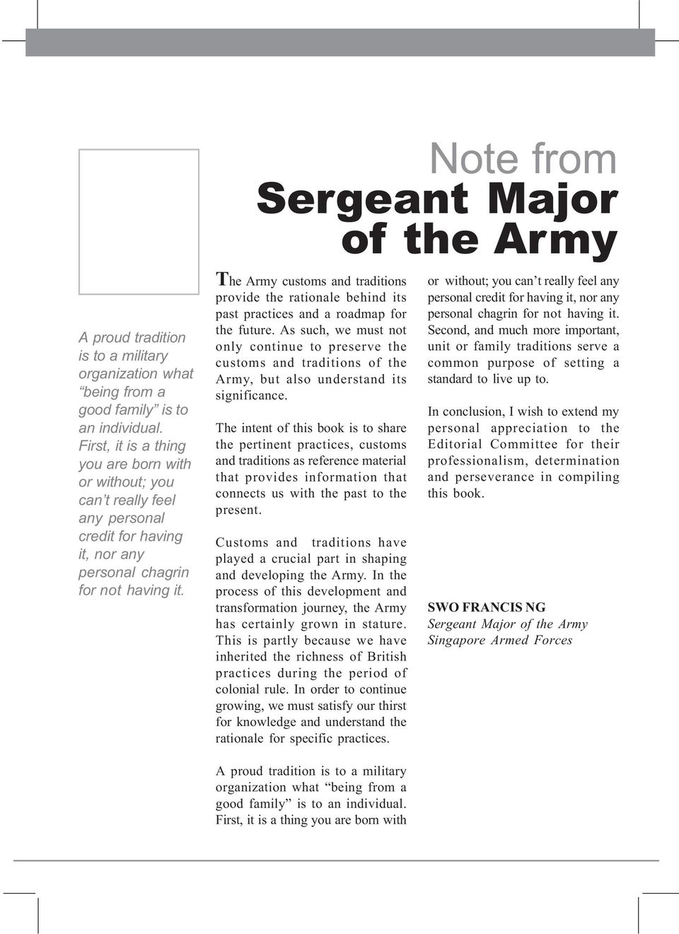 Note from Sergeant Major of the Army The Army customs and traditions provide the rationale behind its past practices and a roadmap for the future.