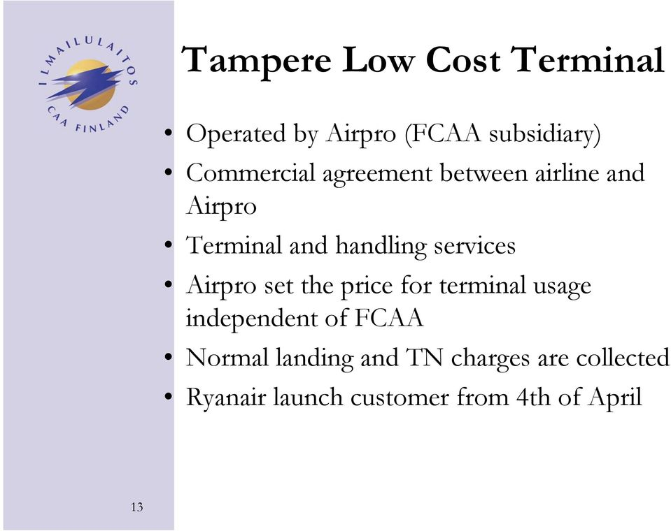 services Airpro set the price for terminal usage independent of FCAA