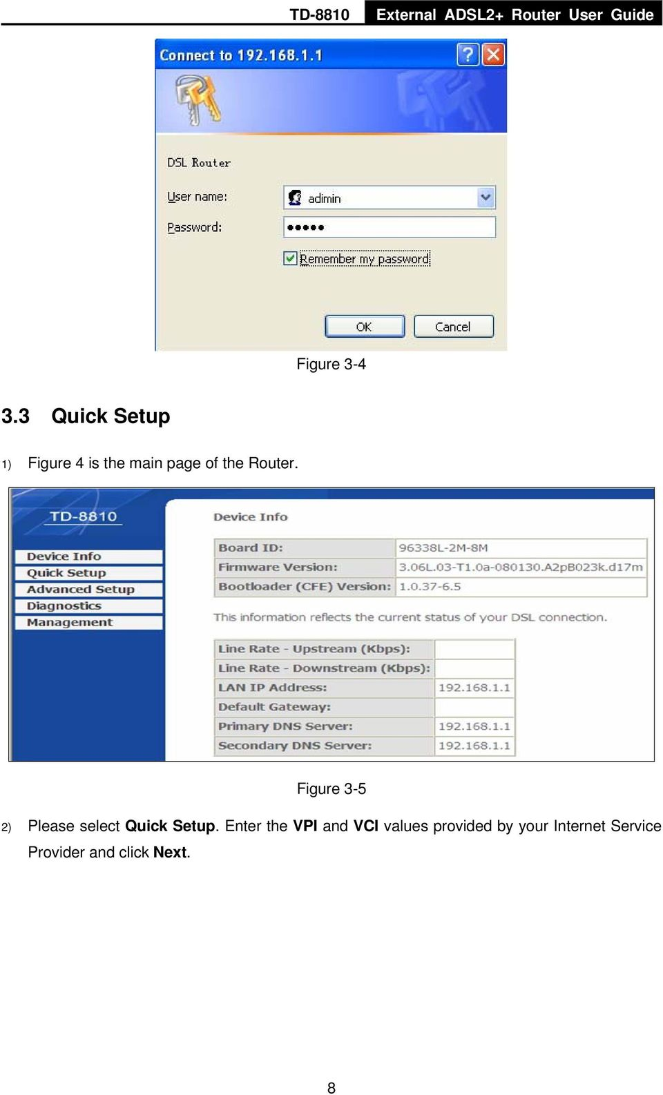 Router. Figure 3-5 2) Please select Quick Setup.