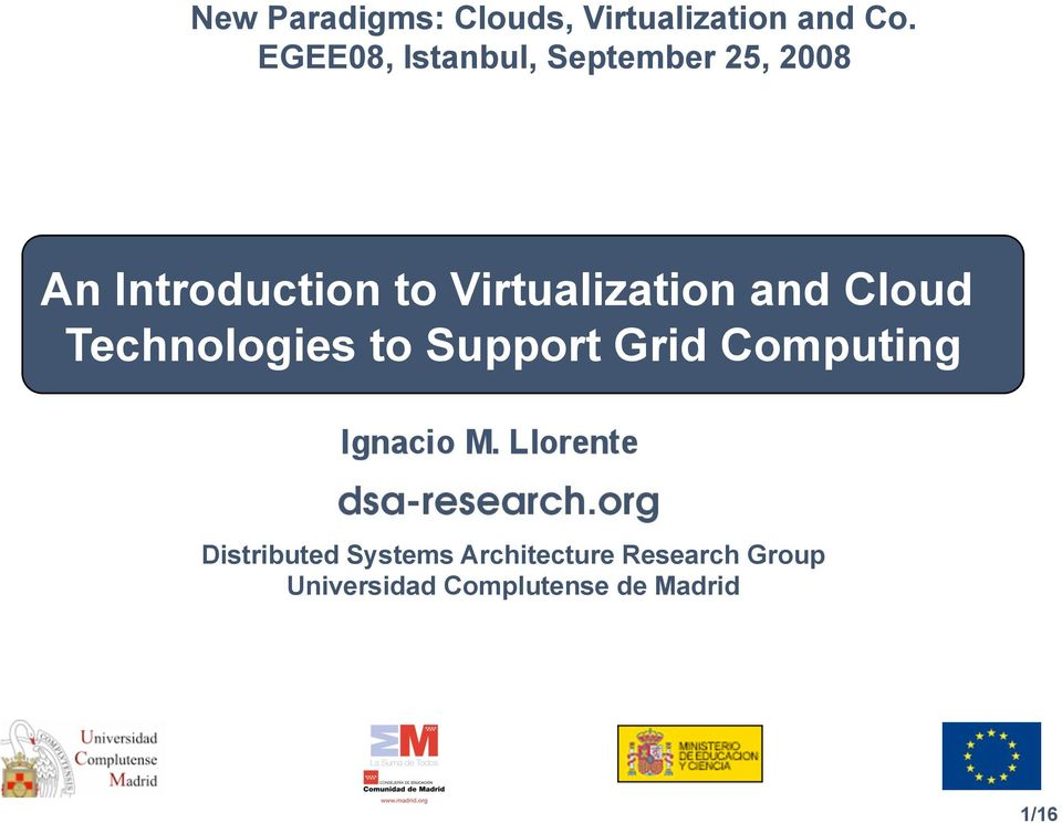 Virtualization and Cloud Technologies to Support Grid