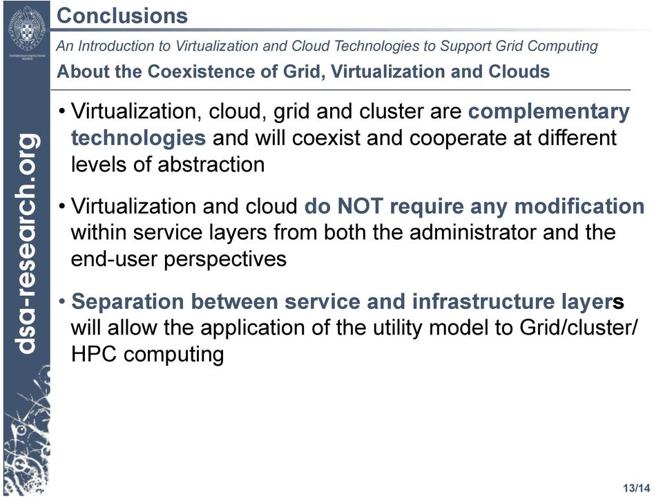 do NOT require any modification within service layers from both the administrator and the end-user perspectives