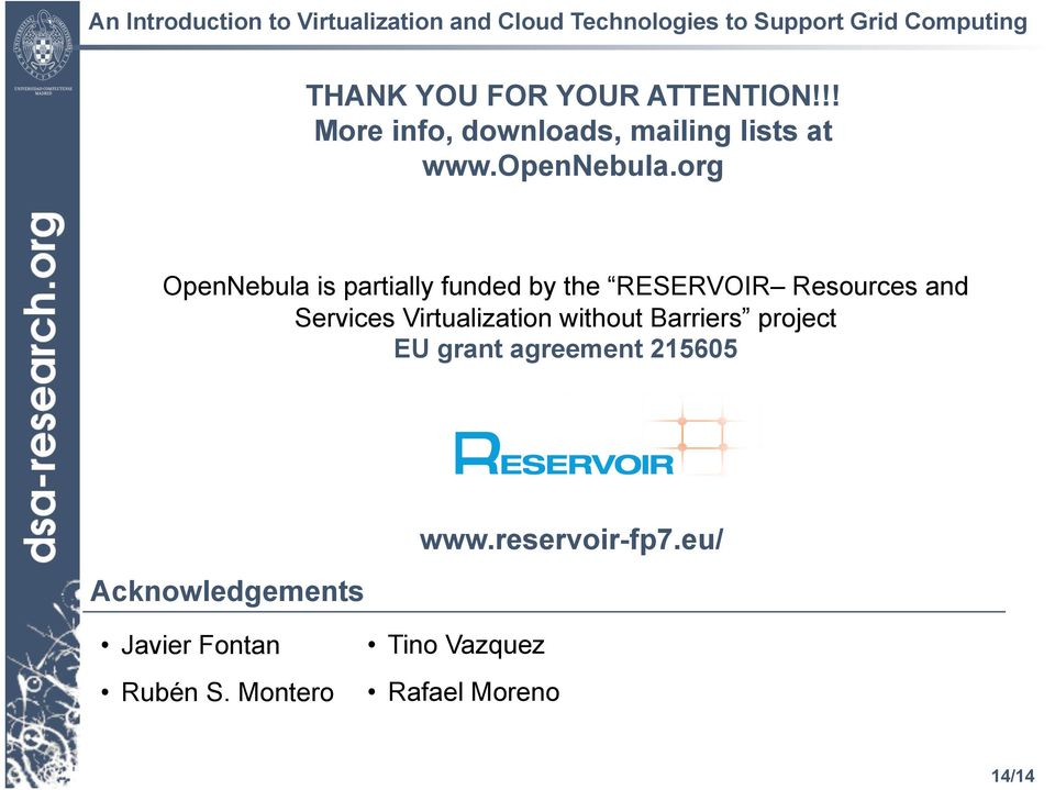 org OpenNebula is partially funded by the RESERVOIR Resources and Services