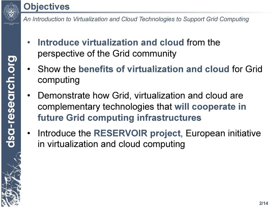 and cloud are complementary technologies that will cooperate in future Grid computing