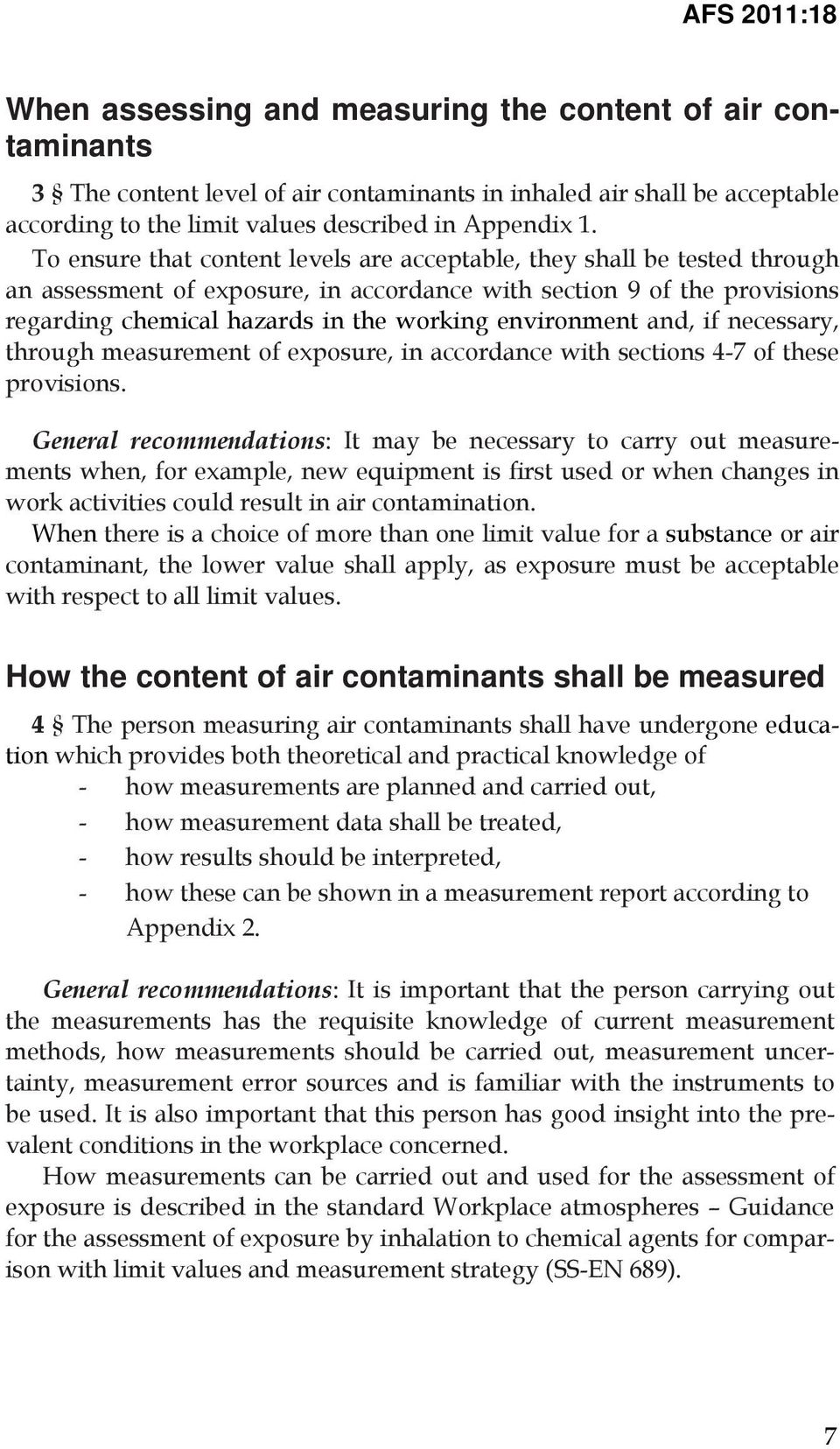 environment and, if necessary, through measurement of exposure, in accordance with sections 4-7 of these provisions.