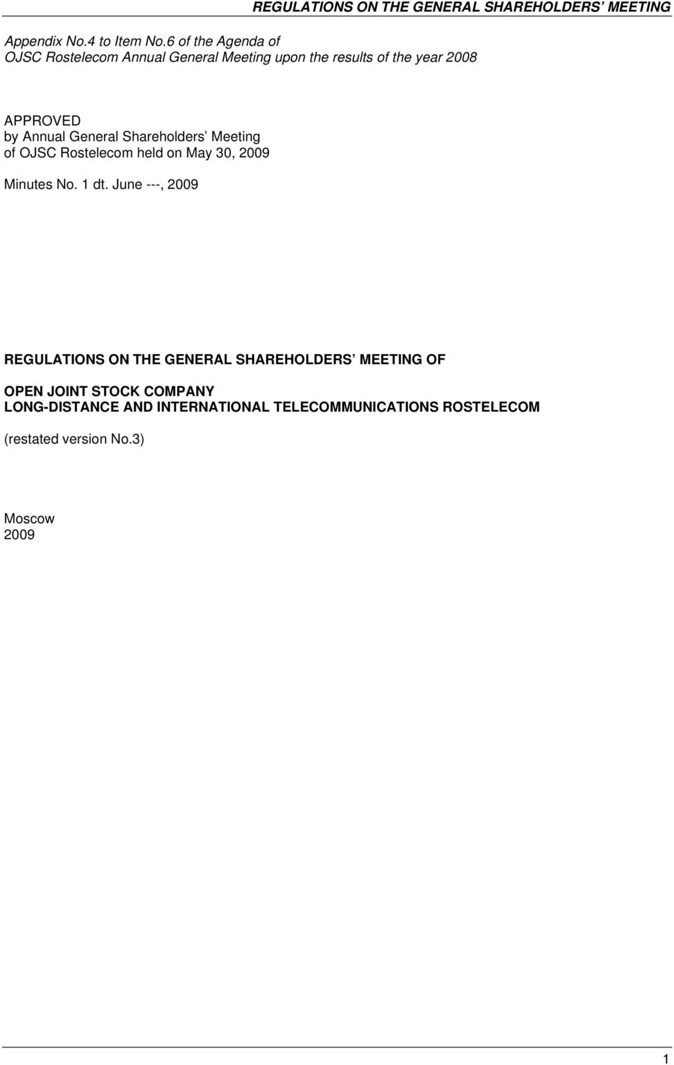 Annual General Shareholders Meeting of OJSC Rostelecom held on May 30, 2009 Minutes No. 1 dt.
