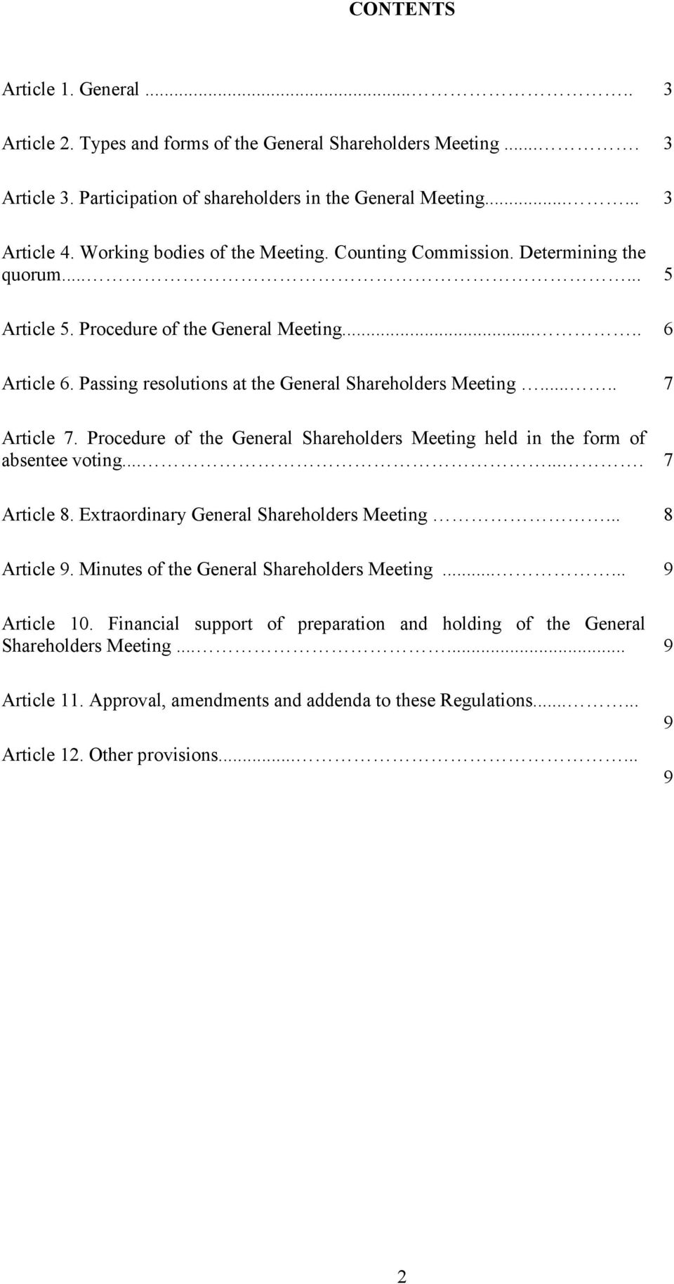 .... 5 6 7 Article 7. Procedure of the General Shareholders Meeting held in the form of absentee voting....... Article 8. Extraordinary General Shareholders Meeting... Article. Minutes of the General Shareholders Meeting.
